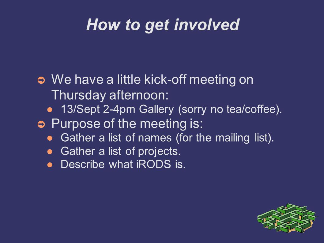 How to get involved ➲ We have a little kick-off meeting on Thursday afternoon: 13/Sept 2-4pm Gallery (sorry no tea/coffee).