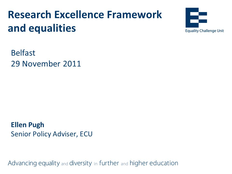 Equality Impact Assessments HEIs required to conduct EIA on policy & procedures for selecting staff to determine whether selection policy may have differential impact on particular groups =Should inform Code of Practice and be kept under review as submissions prepared =Should be informed by analysis of range of data, including (eligible and submitted) staff data in respect of protected characteristics for which data available =Can also consider staff on part-time and fixed term contracts =Should reviewed in light of mock exercises, appeals, and final submission