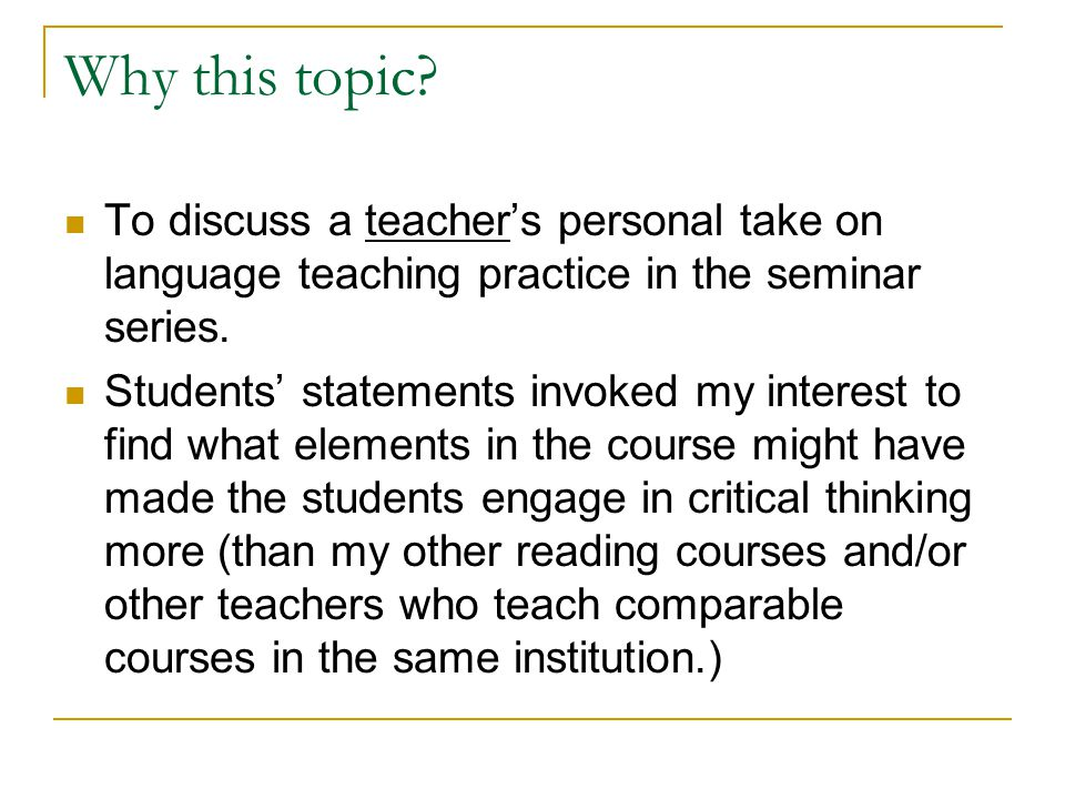 Research Questions What factors might have led to or prevented the teacher from achieving dialogues in a foreign language classroom, which sought knowledge of:  Traditional Japanese culture  Language choice (Styles: the plain style, polite style, mix) What might have led some students to think that they had more opportunities to think in this course?