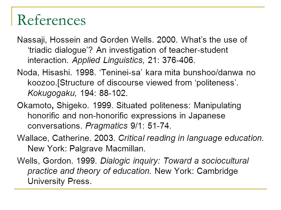 References Nassaji, Hossein and Gorden Wells. 2000.