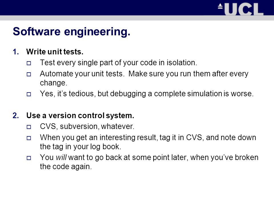 Software engineering. 1.Write unit tests.  Test every single part of your code in isolation.