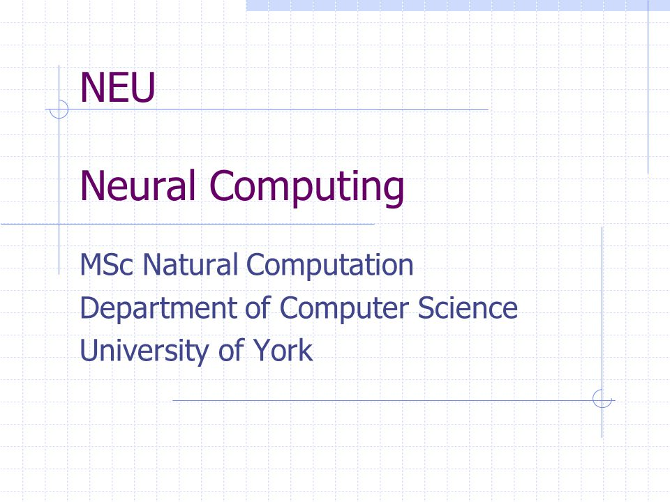 Module description provides a foundation of theoretical and practical knowledge in the subject of neural systems Algorithms inspired by natural neural systems Biological (natural) neural systems and the principal artificial neural architectures Emphasis will be on the characterisation of the artificial systems, rather than the analysis of their properties in statistical terms...so no statistical learning theory!