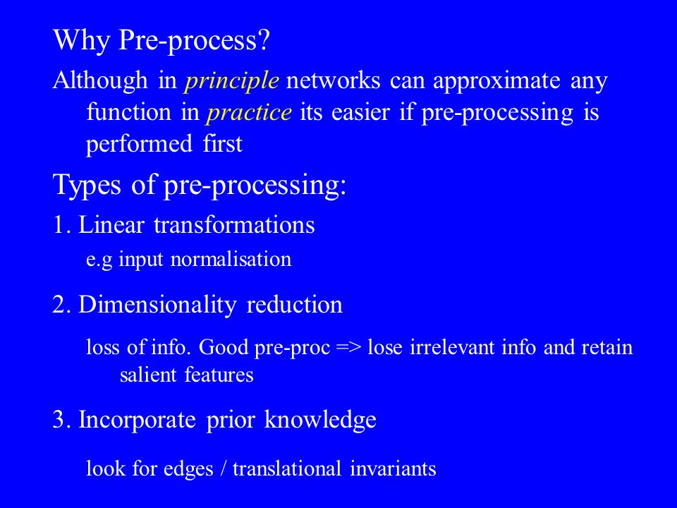 Prior knowledge can also be used to improve network training and performance Several ways of incorporating prior knowledge eg invariances 1.