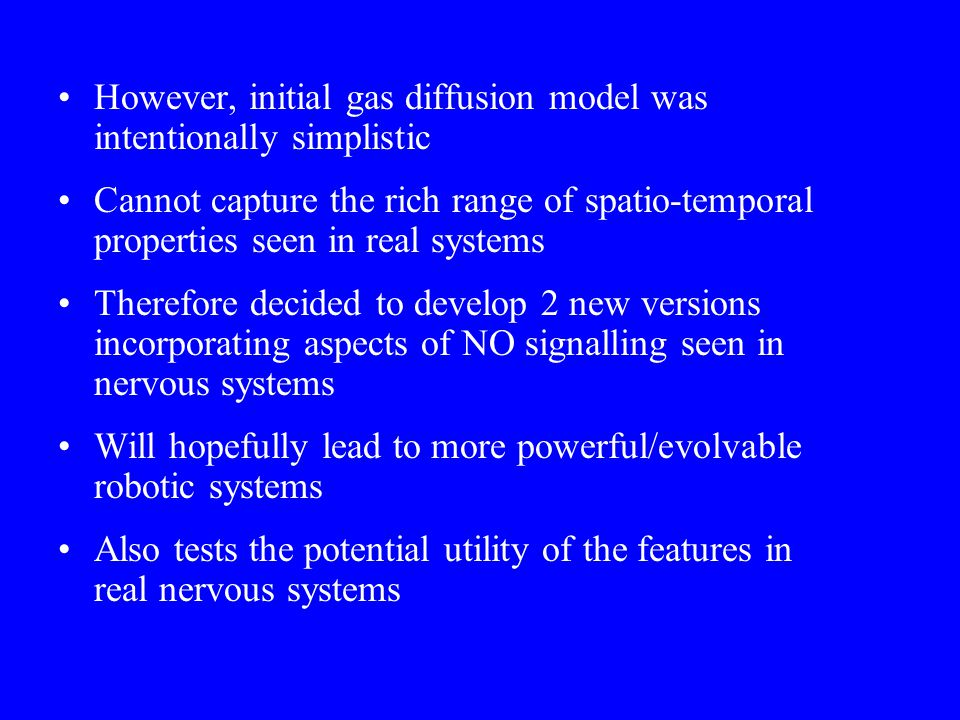 However, initial gas diffusion model was intentionally simplistic Cannot capture the rich range of spatio-temporal properties seen in real systems The