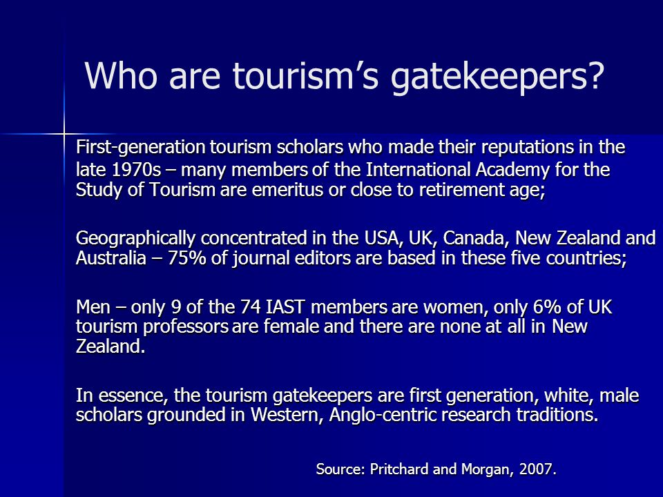 Who are tourism's gatekeepers.