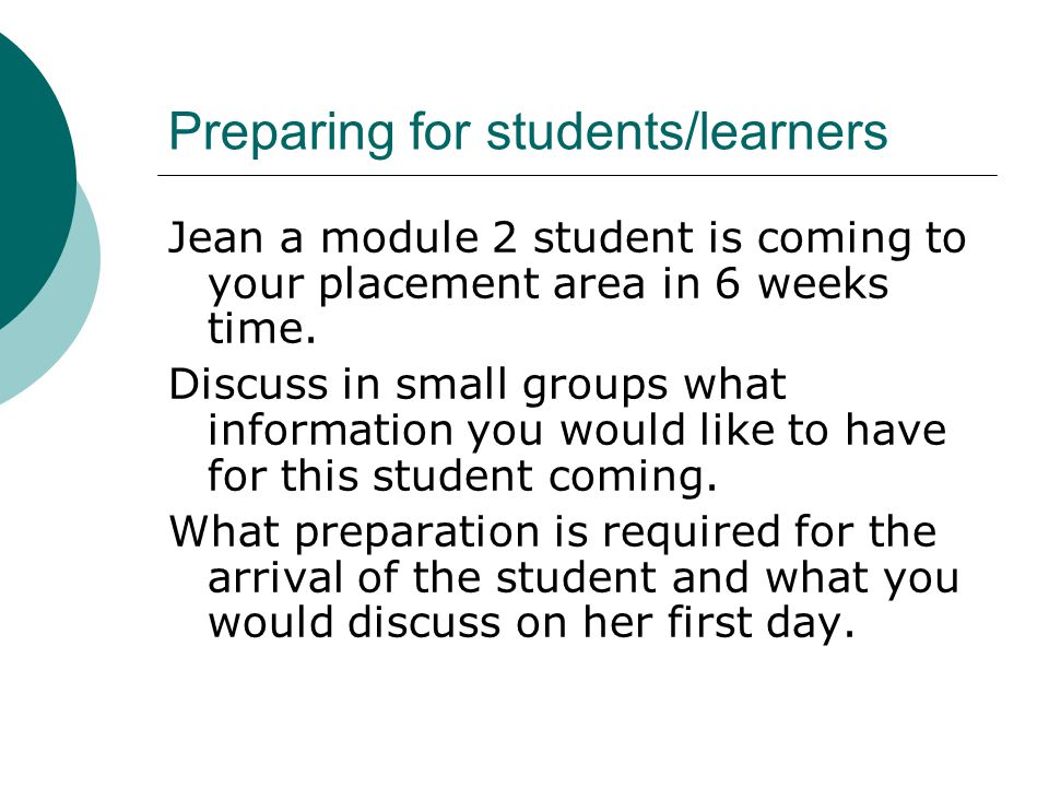 Preparing for students/learners Jean a module 2 student is coming to your placement area in 6 weeks time.