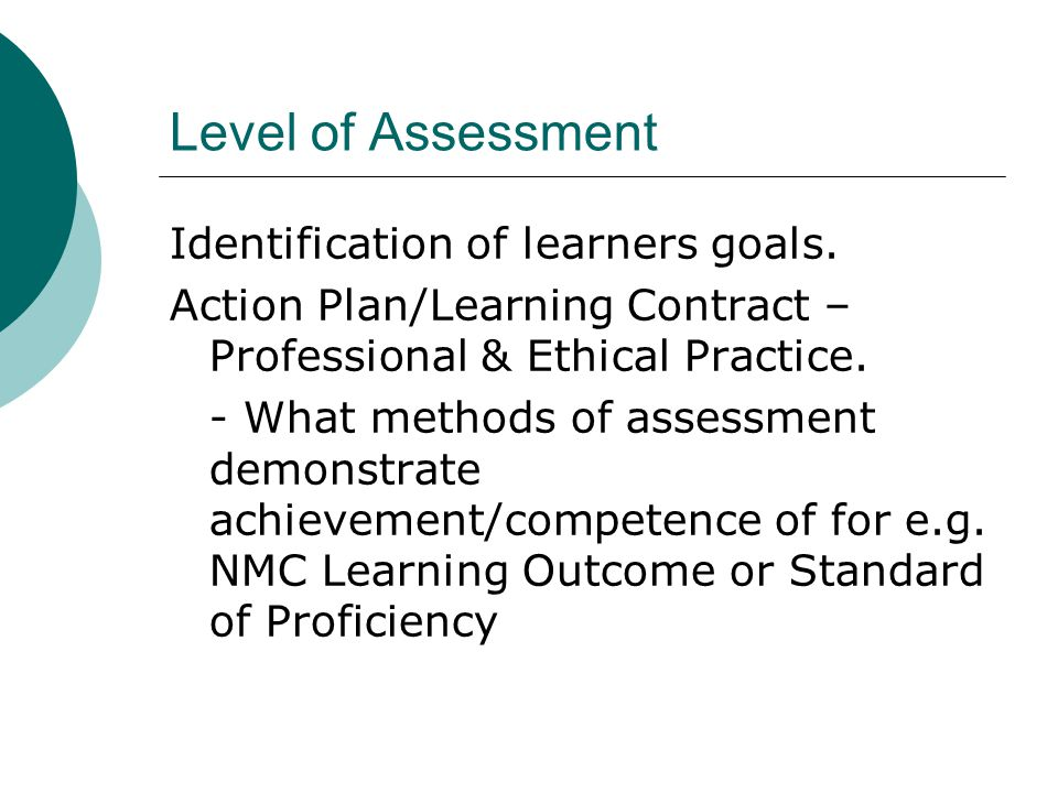 Level of Assessment Identification of learners goals.