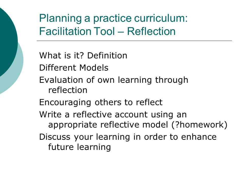 Planning a practice curriculum: Facilitation Tool – Reflection What is it.