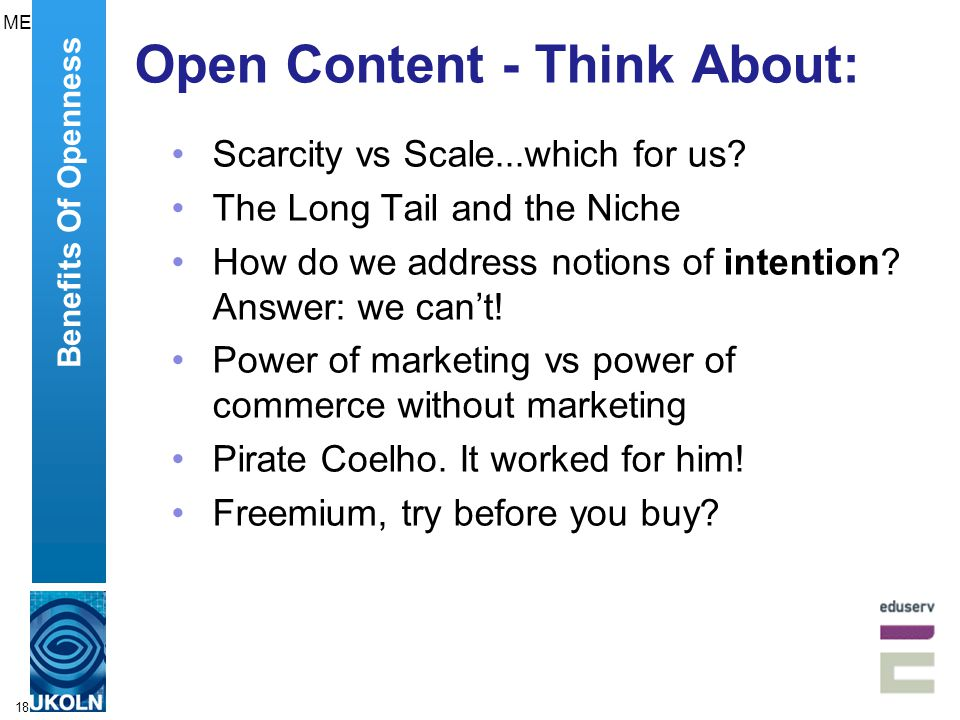 18 Open Content - Think About: Scarcity vs Scale...which for us.