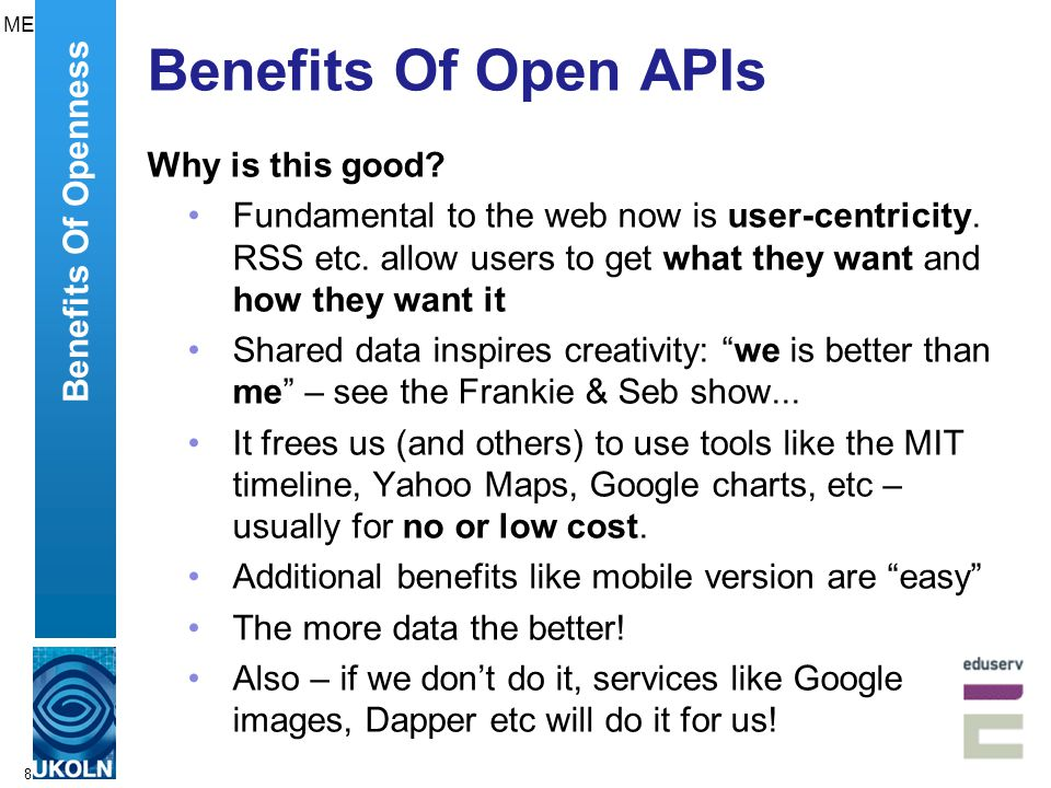 8 Benefits Of Open APIs Why is this good. Fundamental to the web now is user-centricity.