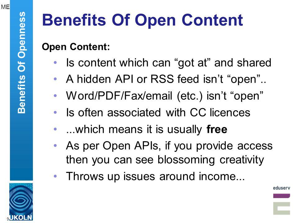 10 Benefits Of Open Content Open Content:...is reusable content. Benefits Of Openness ME