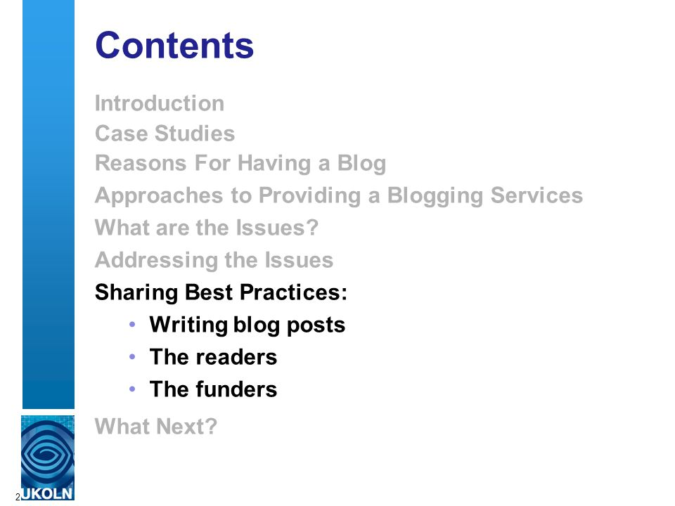 2 Contents Introduction Case Studies Reasons For Having a Blog Approaches to Providing a Blogging Services What are the Issues.