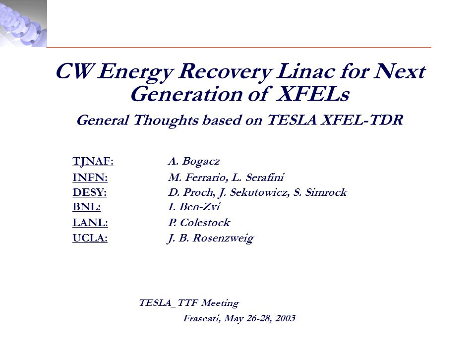 CW Energy Recovery Linac for Next Generation of XFELs General Thoughts based on TESLA XFEL-TDR TJNAF: A.