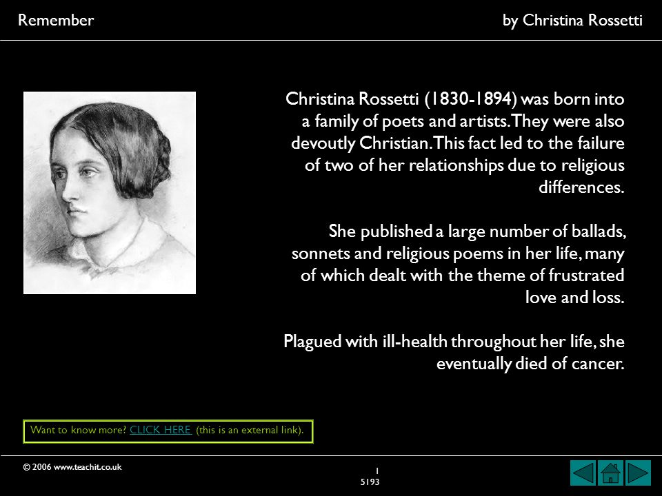 © Remember by Christina Rossetti Christina Rossetti ( ) was born into a family of poets and artists.