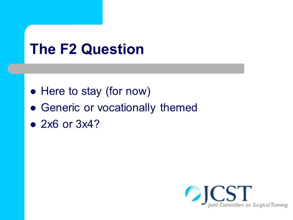 The F2 Question Here to stay (for now) Generic or vocationally themed 2x6 or 3x4?