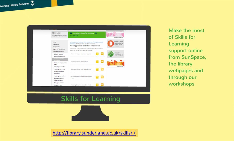 http://library.sunderland.ac.uk/skills/ /