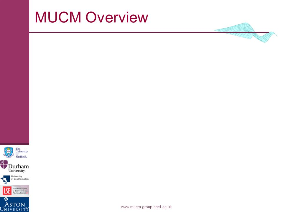www.mucm.group.shef.ac.uk MUCM Overview