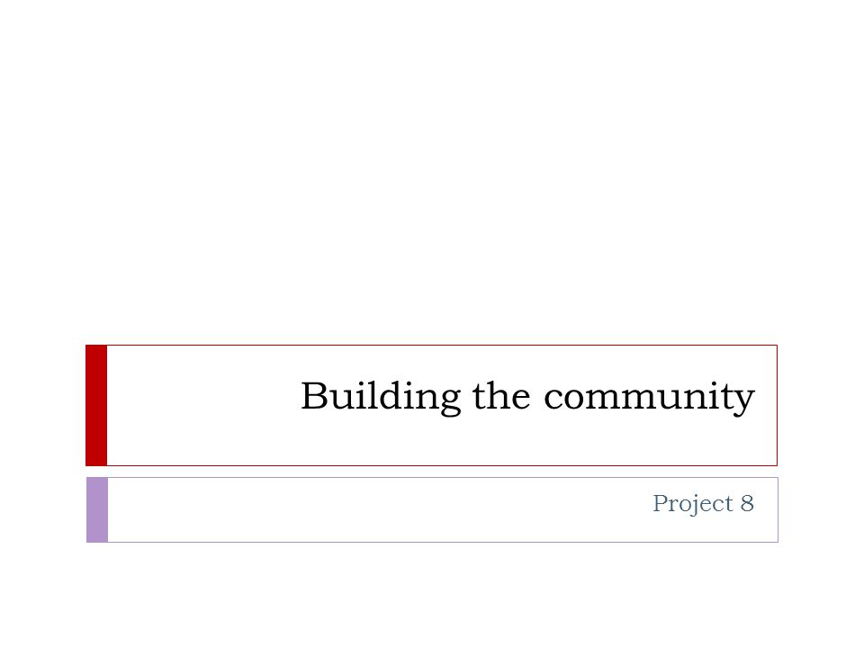 Building the community Project 8