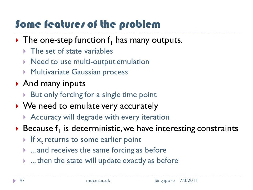 Some features of the problem 7/3/2011mucm.ac.uk Singapore47  The one-step function f 1 has many outputs.
