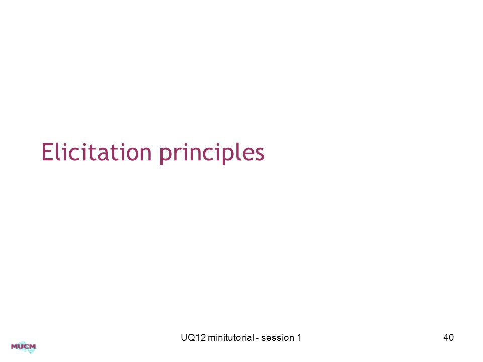 Elicitation principles UQ12 minitutorial - session 140