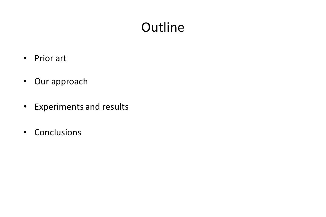 Outline Prior art Our approach Experiments and results Conclusions