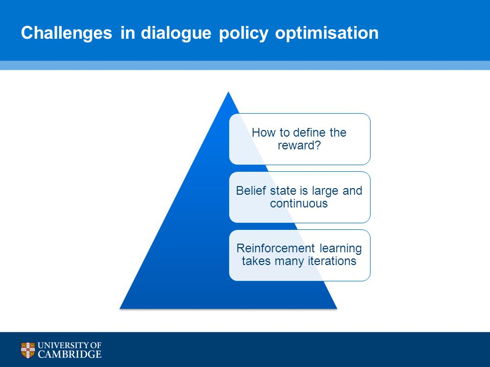 Challenges in dialogue policy optimisation How to define the reward.