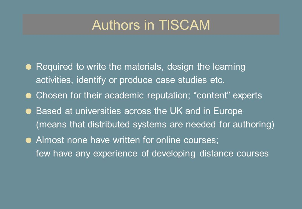 Learners in TISCAM l Study in the workplace (i.e.