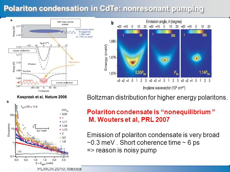 PLMCN 2010, Mexica Polariton condensation in CdTe: nonresonant pumping Kasprzak et al, Nature 2006 Kasprzak et al, Nature 2006 Boltzman distribution f