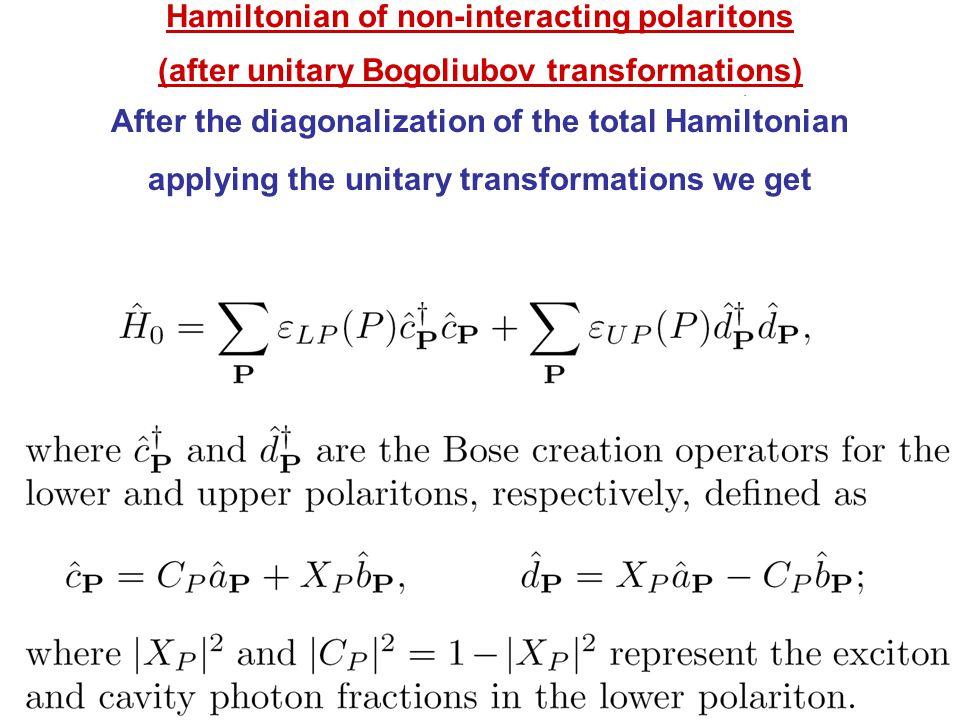Hamiltonian of non-interacting polaritons (after unitary Bogoliubov transformations) After the diagonalization of the total Hamiltonian applying the unitary transformations we get