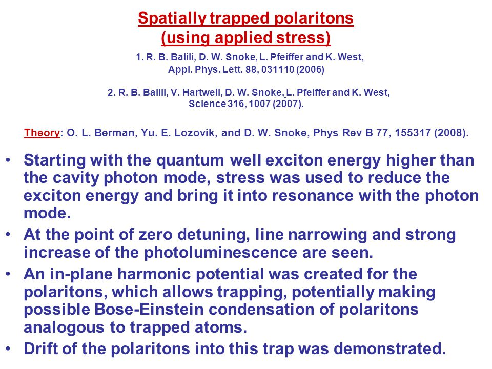 Spatially trapped polaritons (using applied stress) 1.