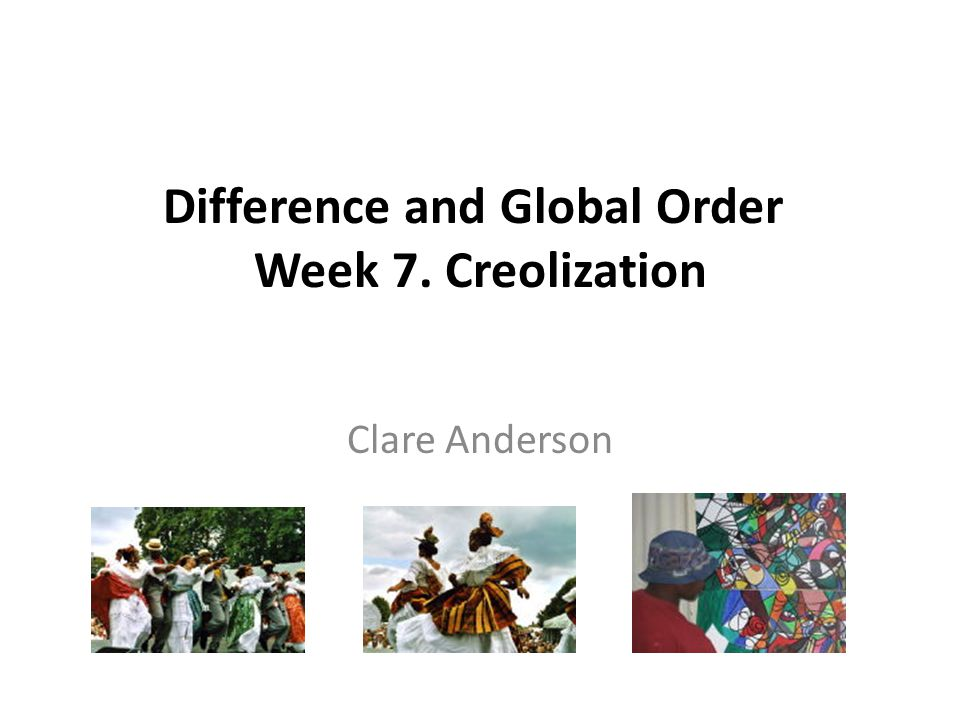 Introduction The concept of creolization proposes that as a result of globalization the boundaries around cultures become blurred, and they become hard to distinguish from each other.