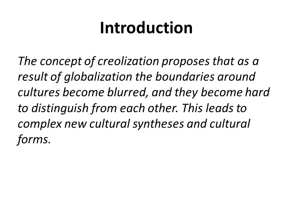But ….Creolization v. cosmopolitanism. What about power.