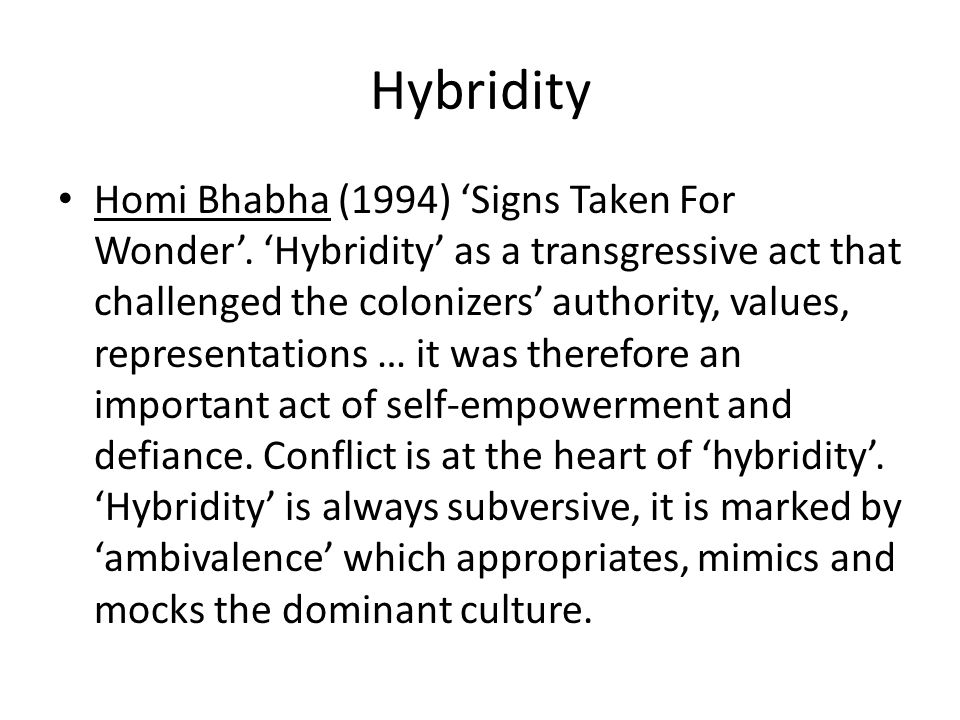 Stuart Hall, transculturation.Concepts of cultural authenticity or purity are a delusion.