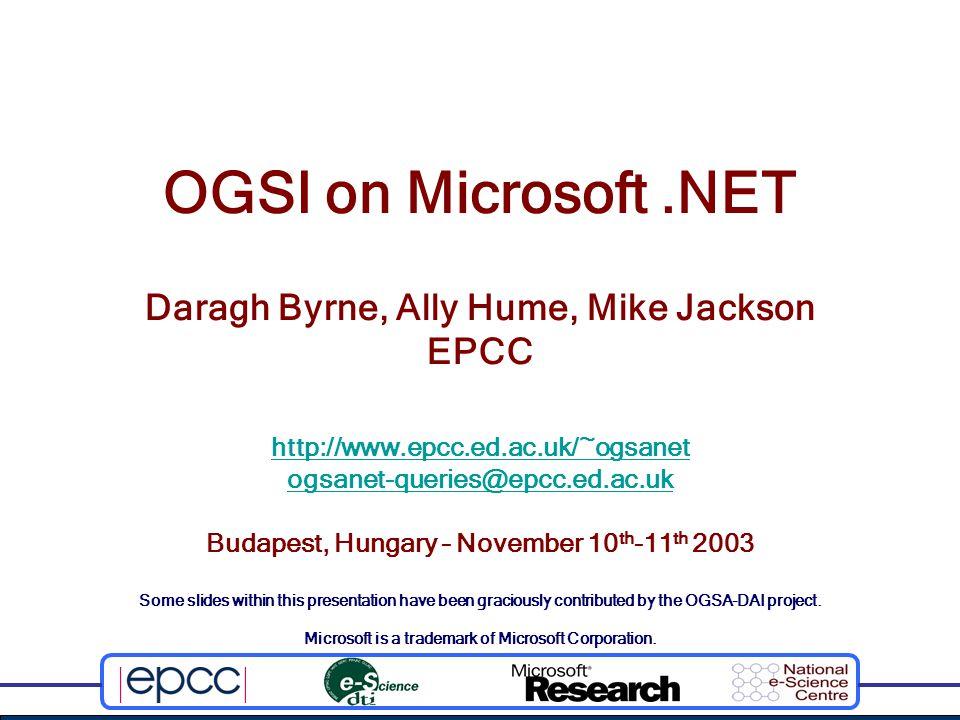 Overview MS.NETGrid Project Web Services, OGSA and OGSI OGSI on Microsoft.NET – MS.NETGrid-OGSI Grid Service Demonstrators Training Courses