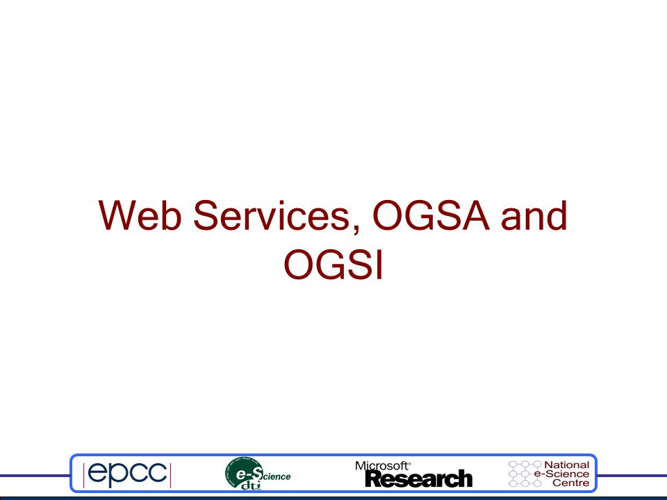 Web Services, OGSA and OGSI