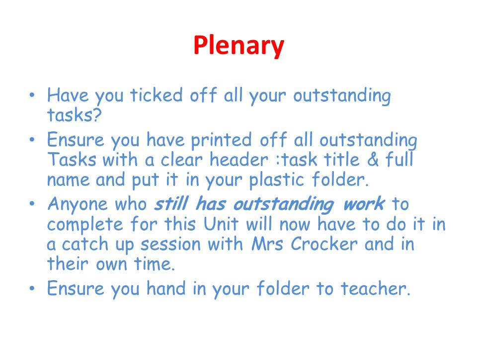 Plenary Have you ticked off all your outstanding tasks.