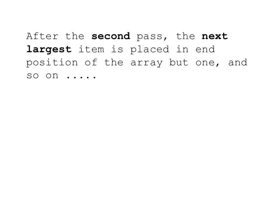 0 i 1 j ij i++ = 0; j = i + 1; Start of 2nd pass … and so on