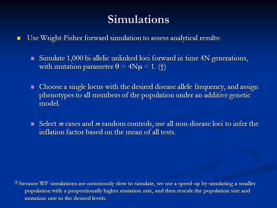 Simulations Use Wright-Fisher forward simulation to assess analytical results: Use Wright-Fisher forward simulation to assess analytical results: Simulate 1,000 bi-allelic unlinked loci forward in time 4N generations, with mutation parameter  = 4N  = 1.