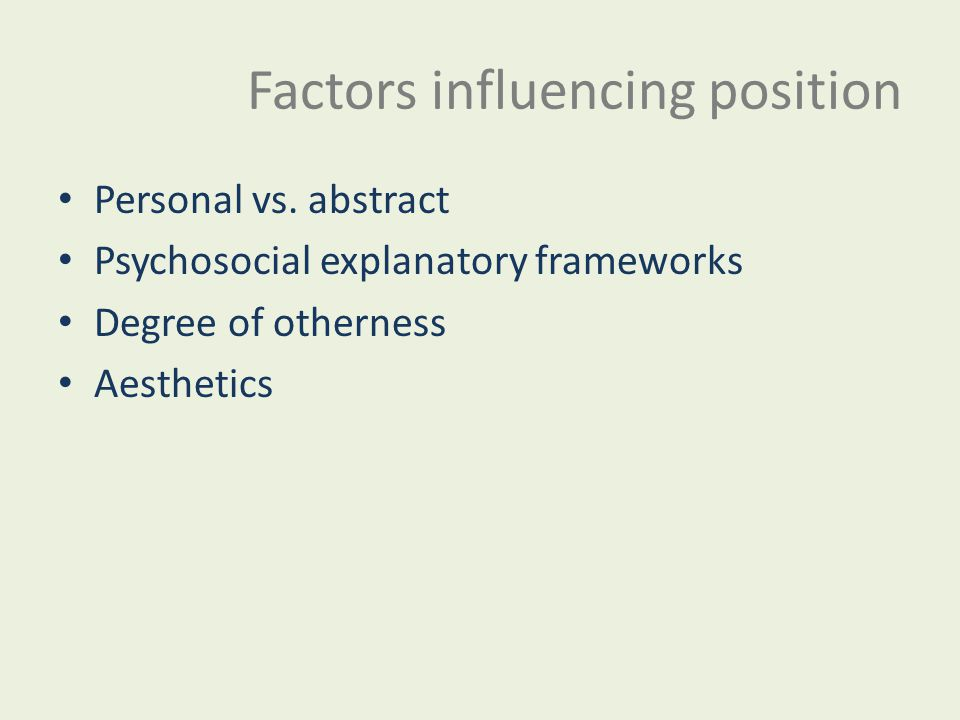 Factors influencing position Personal vs.
