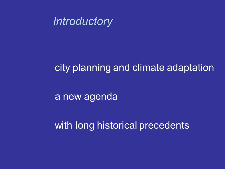 Introductory city planning and climate adaptation a new agenda with long historical precedents