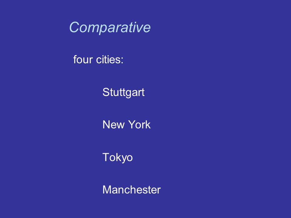 four cities: Stuttgart New York Tokyo Manchester Comparative