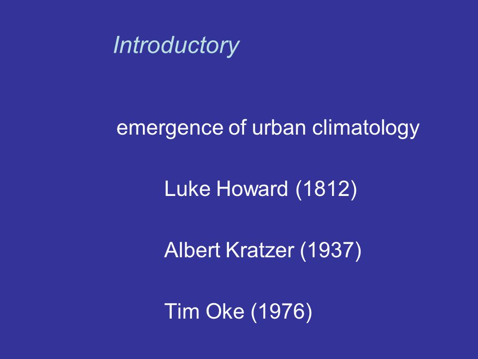 1951: creation of Commission for Climatology (CCl) 1971: CCl becomes Committee for Special Applications of Meteorology and Climatology (CoSAMC) - chair Helmut Landsberg 1976: publication of Urban Climatology and its Relevance to Urban Design Historical