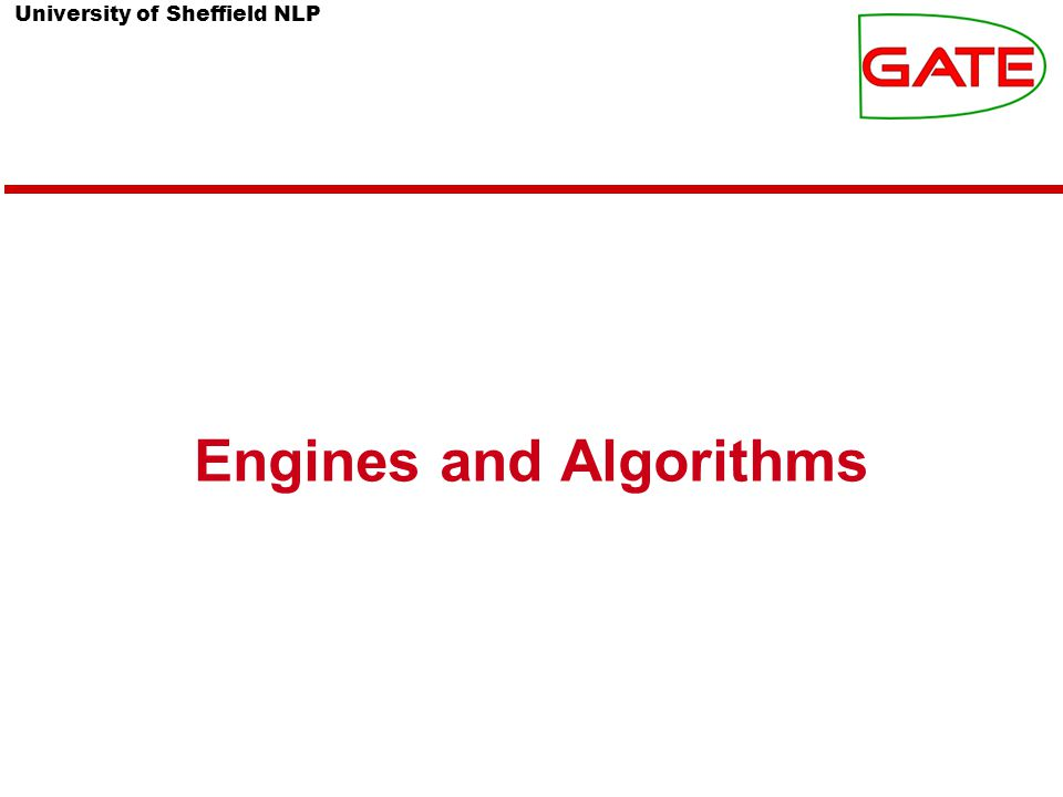 University of Sheffield NLP Engines and Algorithms