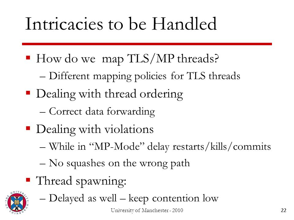 Intricacies to be Handled  How do we map TLS/MP threads.