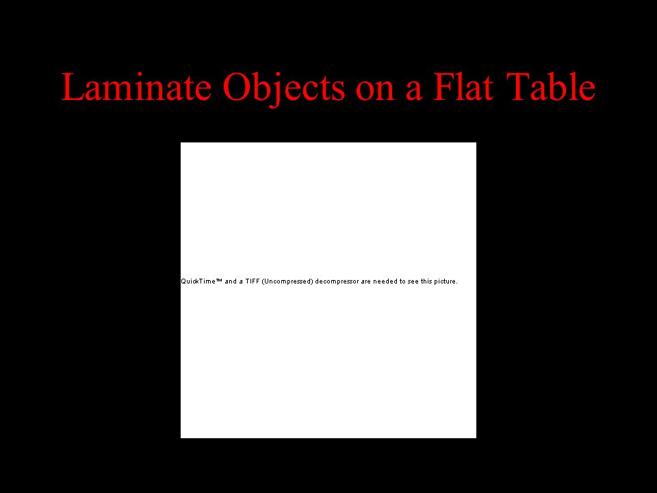 Laminate Objects on a Flat Table