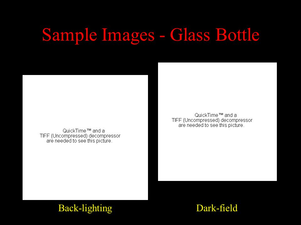 Machine Vision - generic system The diagram opposite does not specificy items of equipment needed for bottle inspection and does not define the layout of the lighting-viewing sub-system.