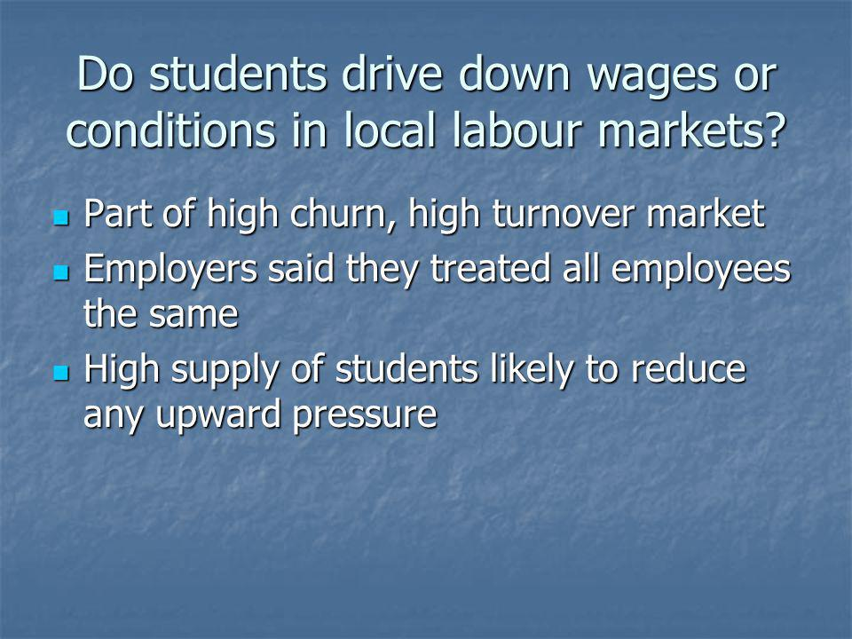Do students drive down wages or conditions in local labour markets.