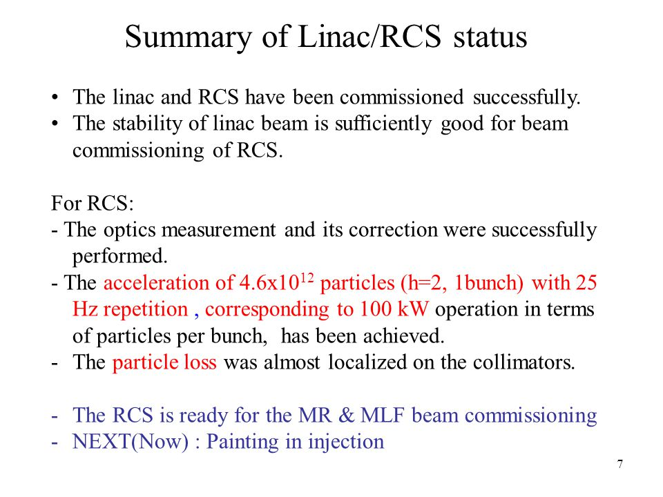 7 Summary of Linac/RCS status The linac and RCS have been commissioned successfully.