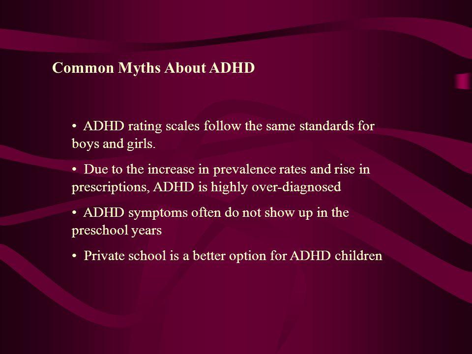 ADHD rating scales follow the same standards for boys and girls.
