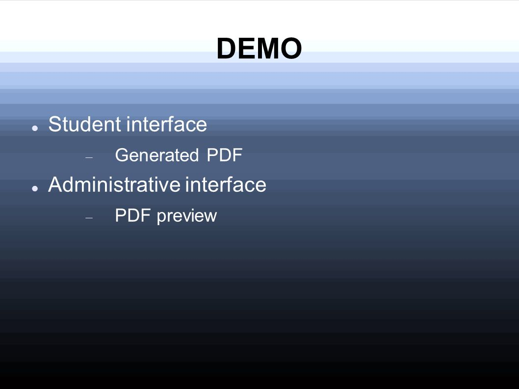 DEMO Student interface  Generated PDF Administrative interface  PDF preview